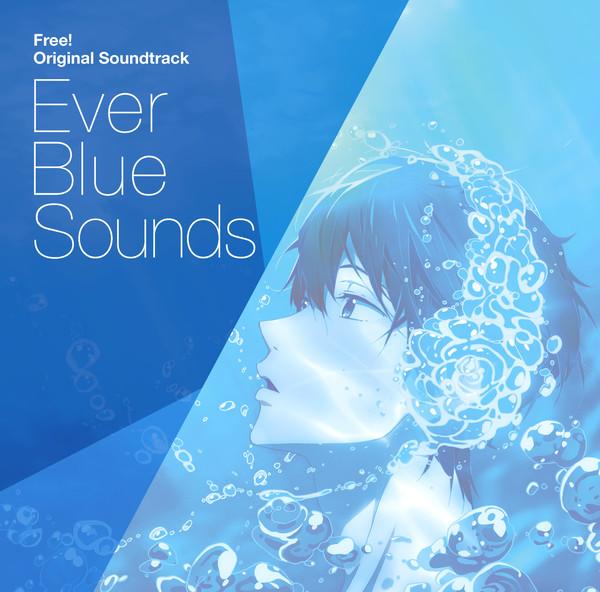 Free! Original Soundtrack: Ever Blue Sounds